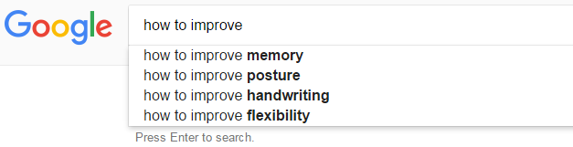 "Improvement_what comes up when you type ""How to improve"" in to GOOGLE"